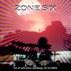 <b>ZONE SIX. LIVE AT CAFE CAIRO, 2003</b>