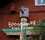 <b>BOOMHAUER. RIVER RUN DEEP</b>