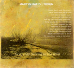 <b>BATES, MARTYN & TROUM. TO A CHILD DANCING IN THE WIND</b>