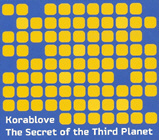 KORABLOVE. THE SECRET OF THE THIRD PLANET
