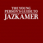 JAZKAMER. THE YOUNG PERSON'S GUIDE TO JAZKAMER